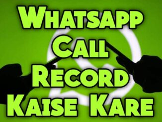 How To Record Whatsapp Call, In Hindi.